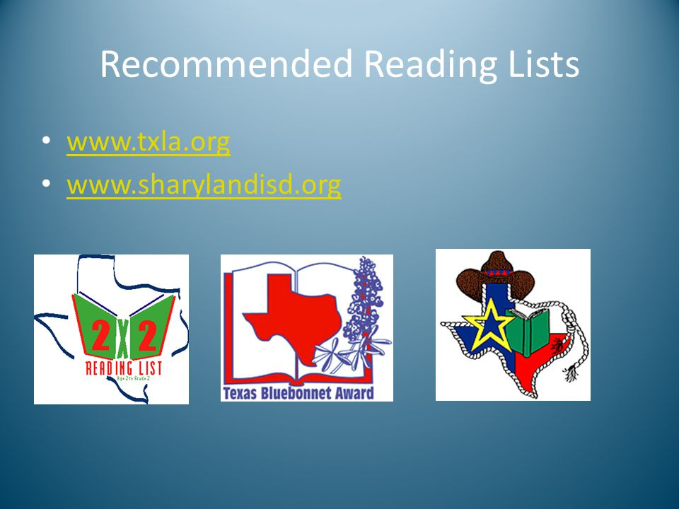 Recommended Reading Lists www.txla.org www.sharylandisd.org