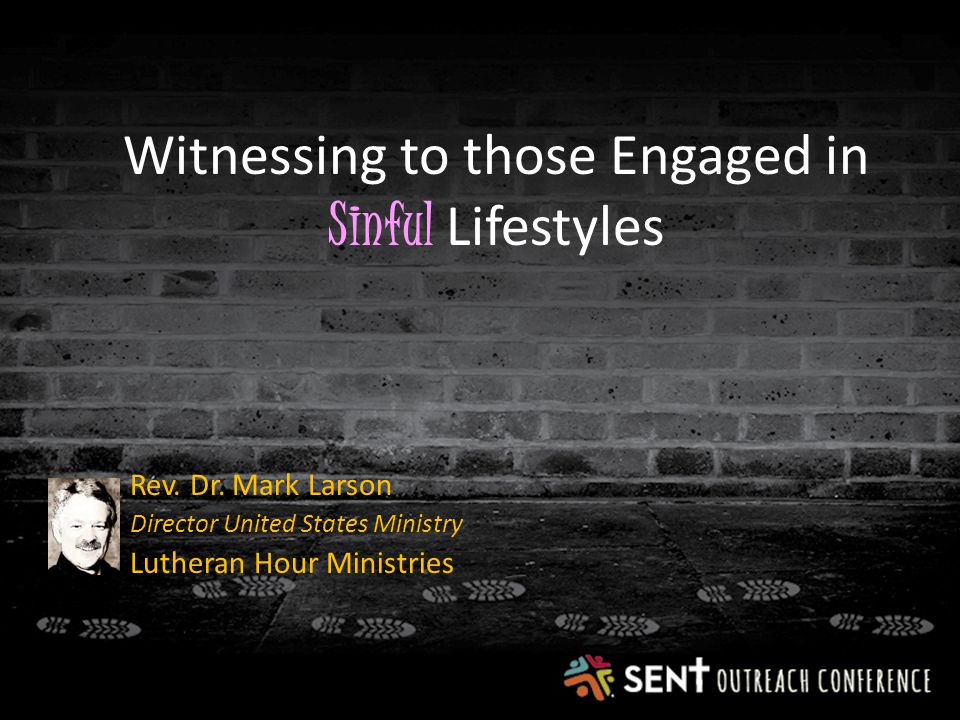 Witnessing to those Engaged in Sinful Lifestyles Rev.