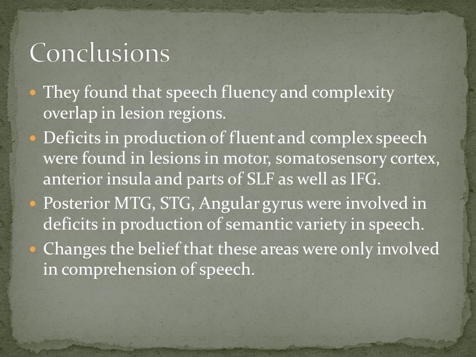 They found that speech fluency and complexity overlap in lesion regions.