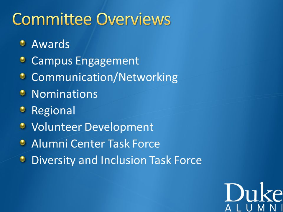 Awards Campus Engagement Communication/Networking Nominations Regional Volunteer Development Alumni Center Task Force Diversity and Inclusion Task Force