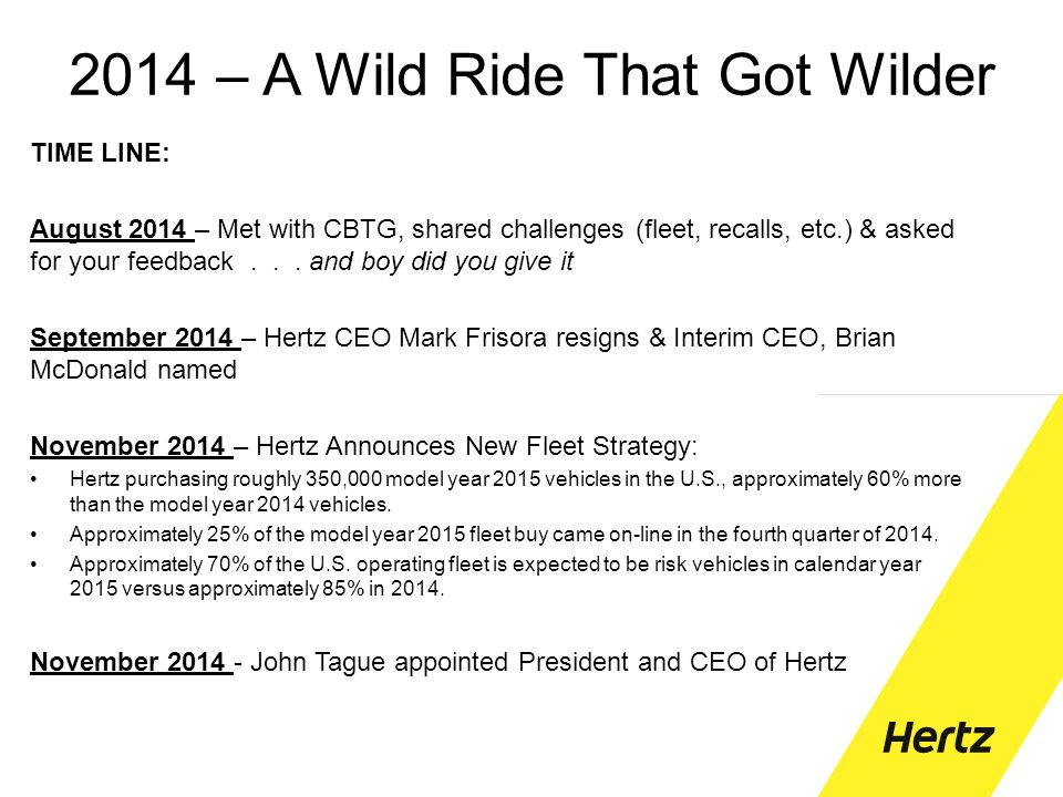 Meet The New Faces of Hertz John Tague – President & CEO –Mr.