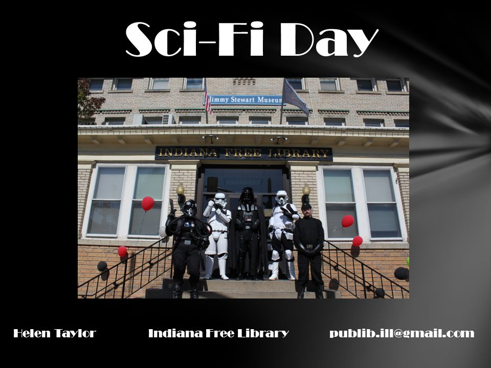 Sci-Fi Day Helen Taylor Indiana Free Library publib.ill@gmail.com