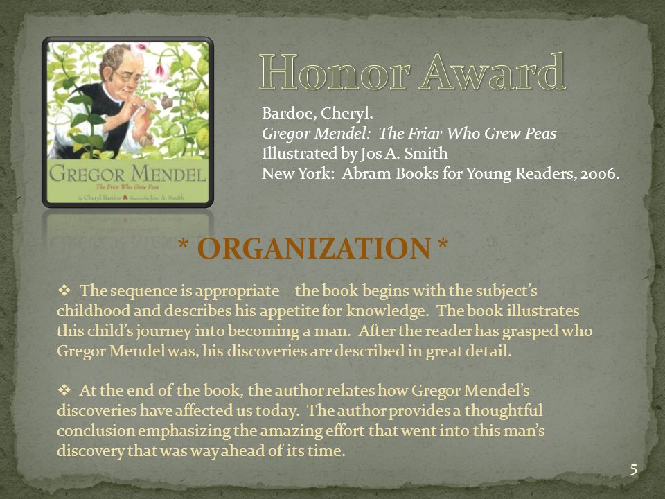 Bardoe, Cheryl.Gregor Mendel: The Friar Who Grew Peas Illustrated by Jos A.