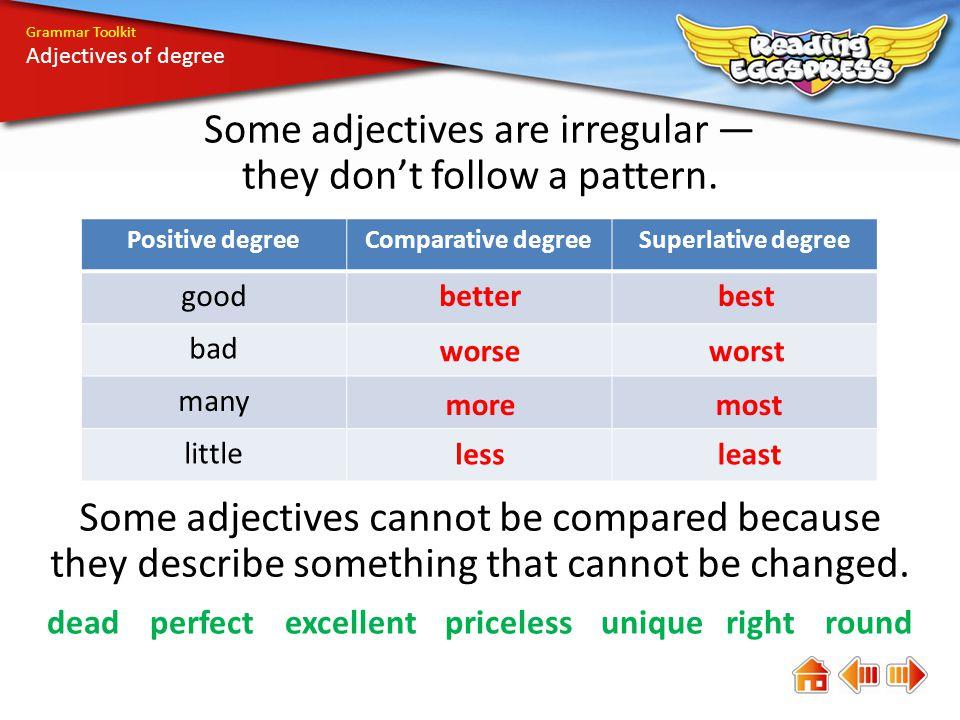 Grammar Toolkit Adjectives of degree An adjective describes a noun or pronoun.