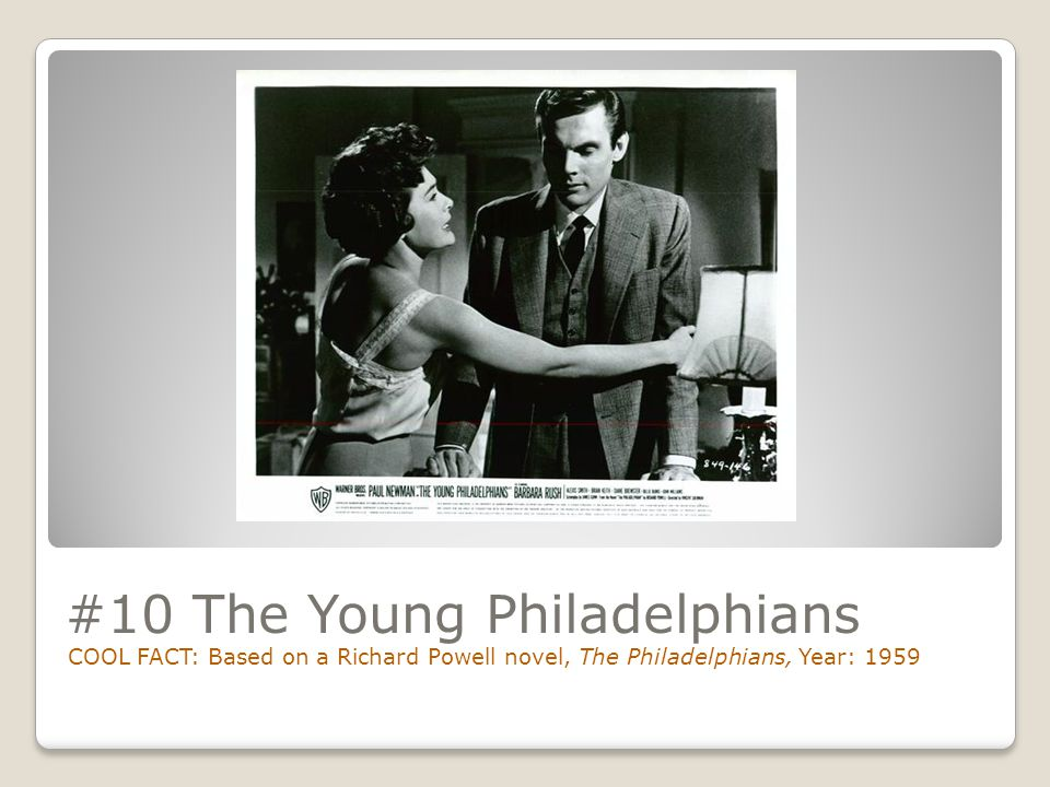 #10 The Young Philadelphians COOL FACT: Based on a Richard Powell novel, The Philadelphians, Year: 1959