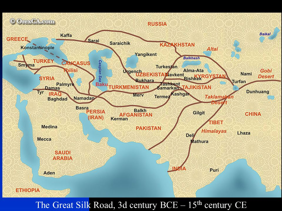 The Great Silk Road, 3d century BCE – 15 th century CE