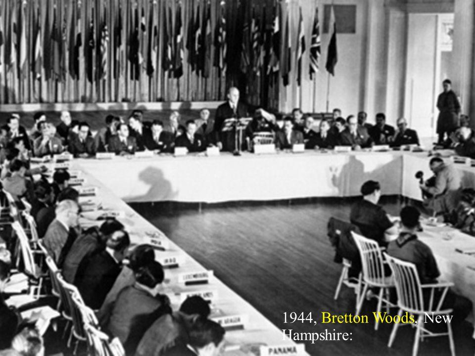 1944, Bretton Woods, New Hampshire: