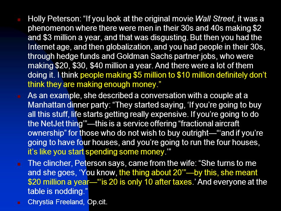 Holly Peterson: If you look at the original movie Wall Street, it was a phenomenon where there were men in their 30s and 40s making $2 and $3 million a year, and that was disgusting.