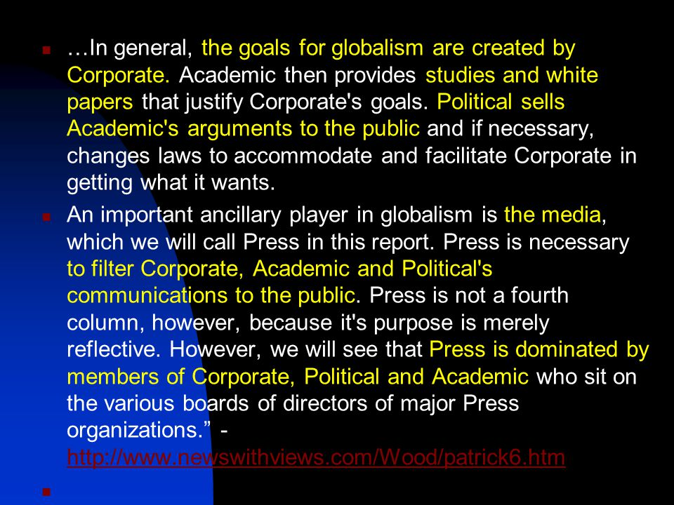 …In general, the goals for globalism are created by Corporate.