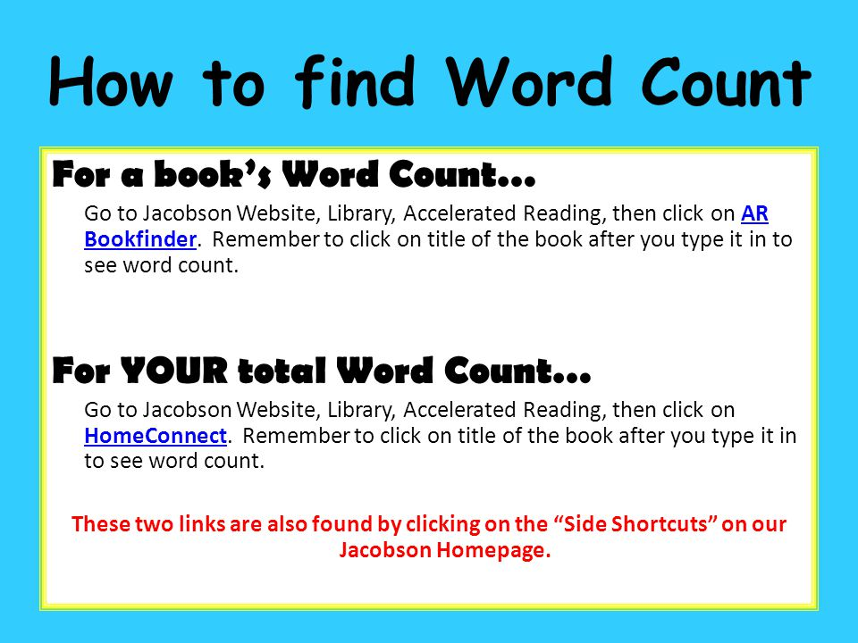 How to find Word Count For a book's Word Count… Go to Jacobson Website, Library, Accelerated Reading, then click on AR Bookfinder.