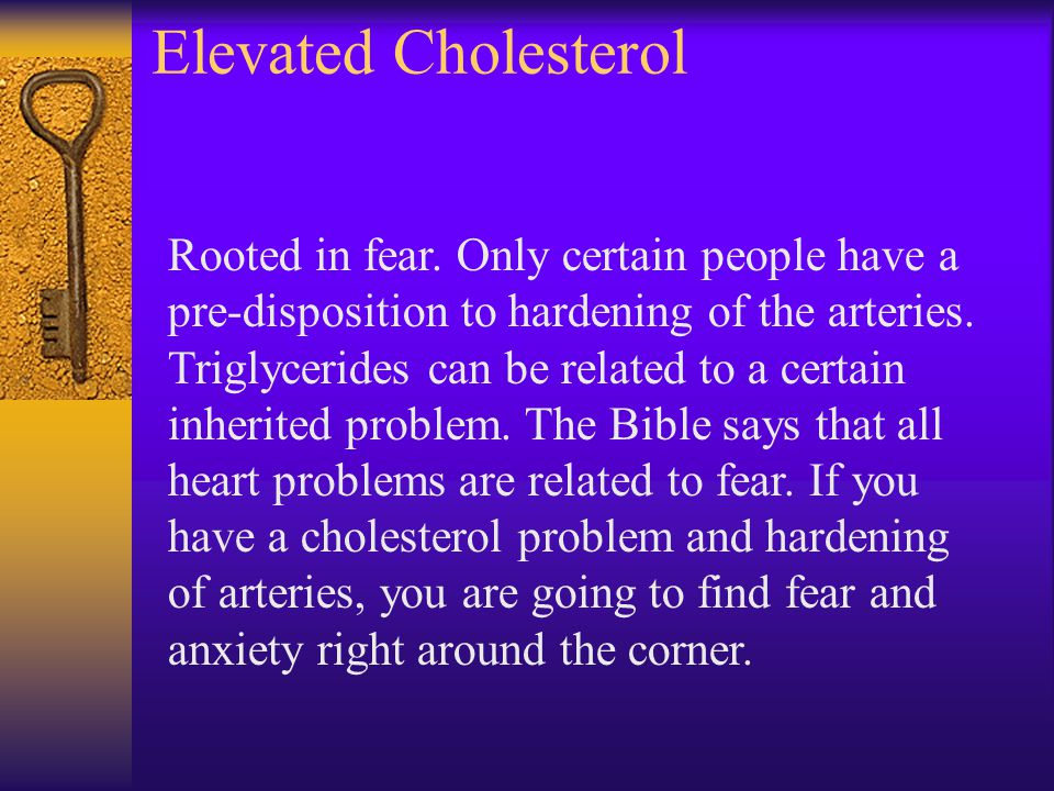 Elevated Cholesterol Rooted in fear.