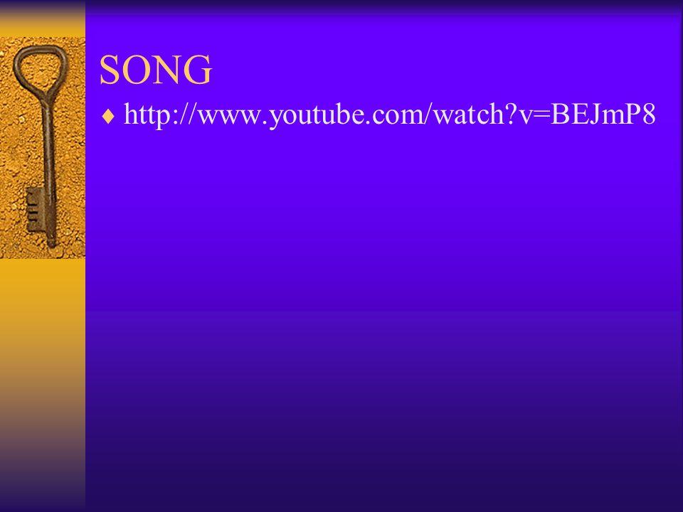 SONG  http://www.youtube.com/watch?v=BEJmP8