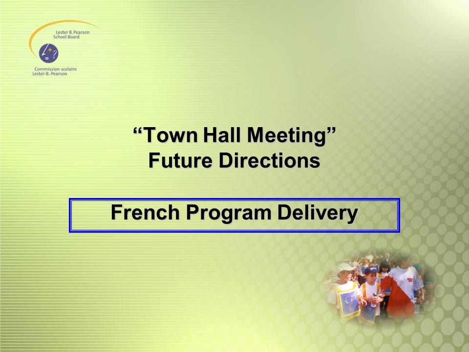 Town Hall Meeting Future Directions French Program Delivery