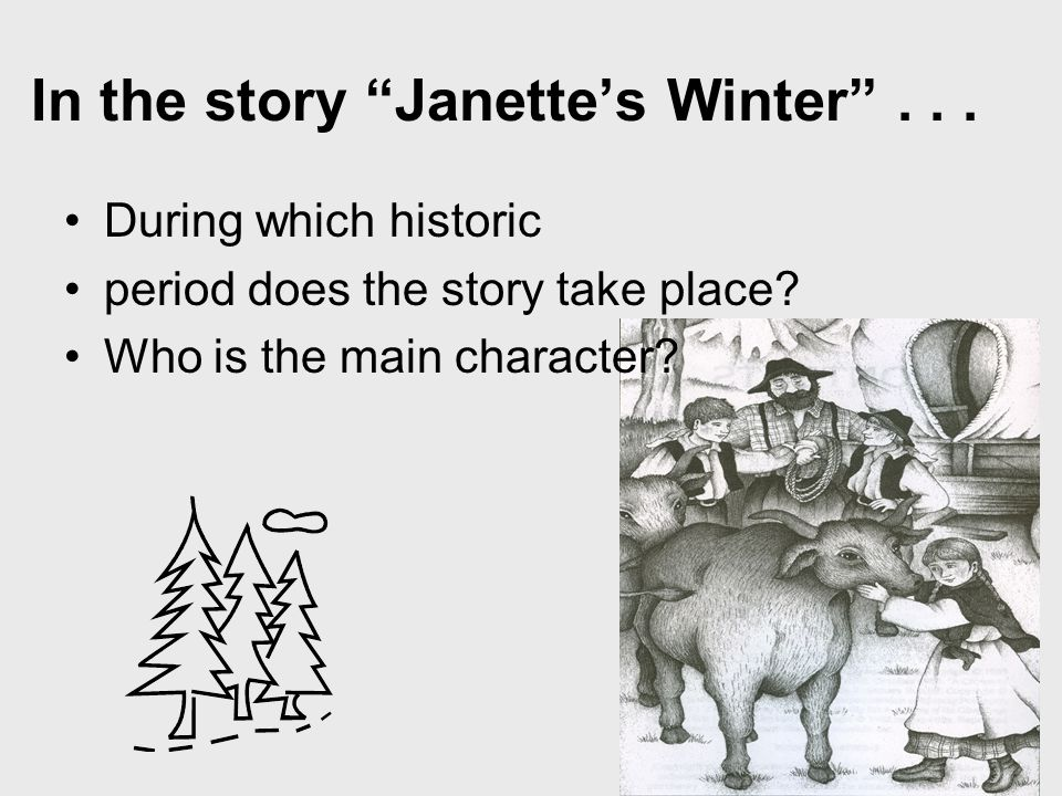 In the story Janette's Winter ... During which historic period does the story take place.
