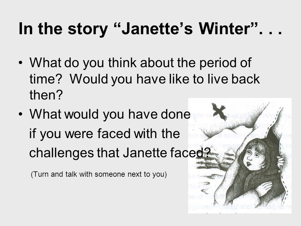 In the story Janette's Winter ... What do you think about the period of time.