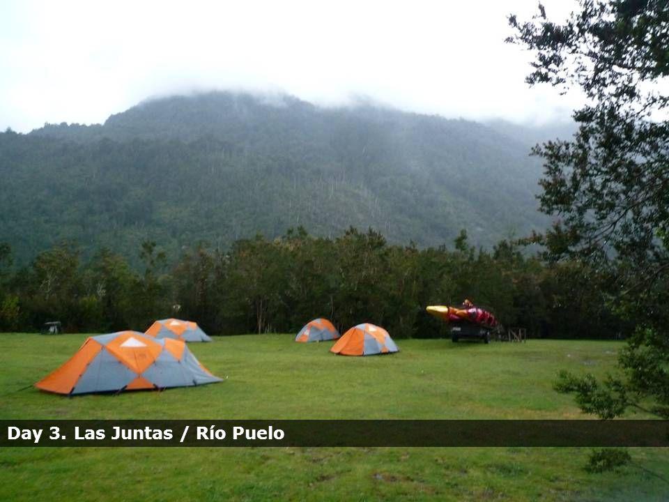 Day 3.Las Juntas / Río Puelo