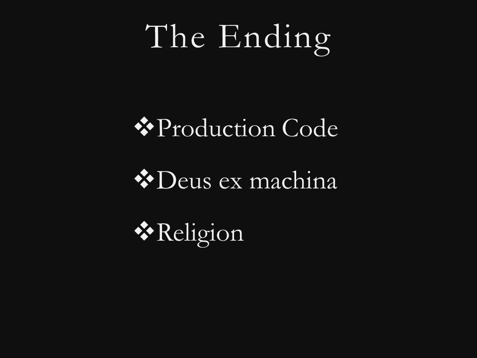 The Ending  Production Code  Deus ex machina  Religion