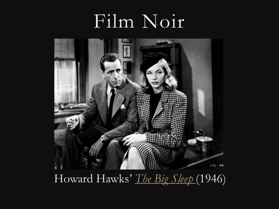 Film Noir Howard Hawks' The Big Sleep (1946)The Big Sleep