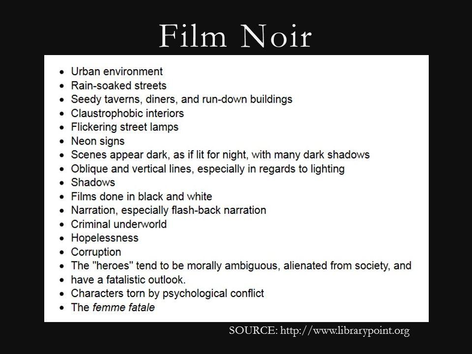 Film Noir SOURCE: http://www.librarypoint.org