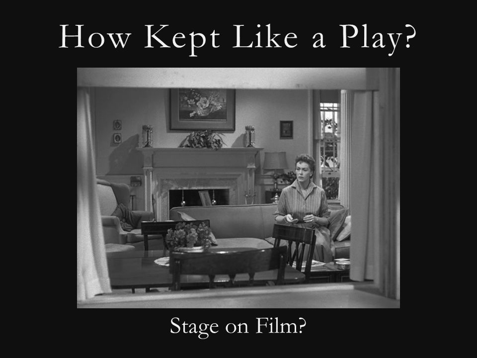 How Kept Like a Play Stage on Film