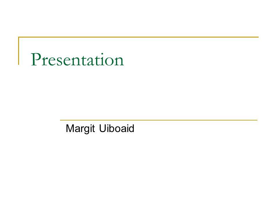 Presentation Margit Uiboaid
