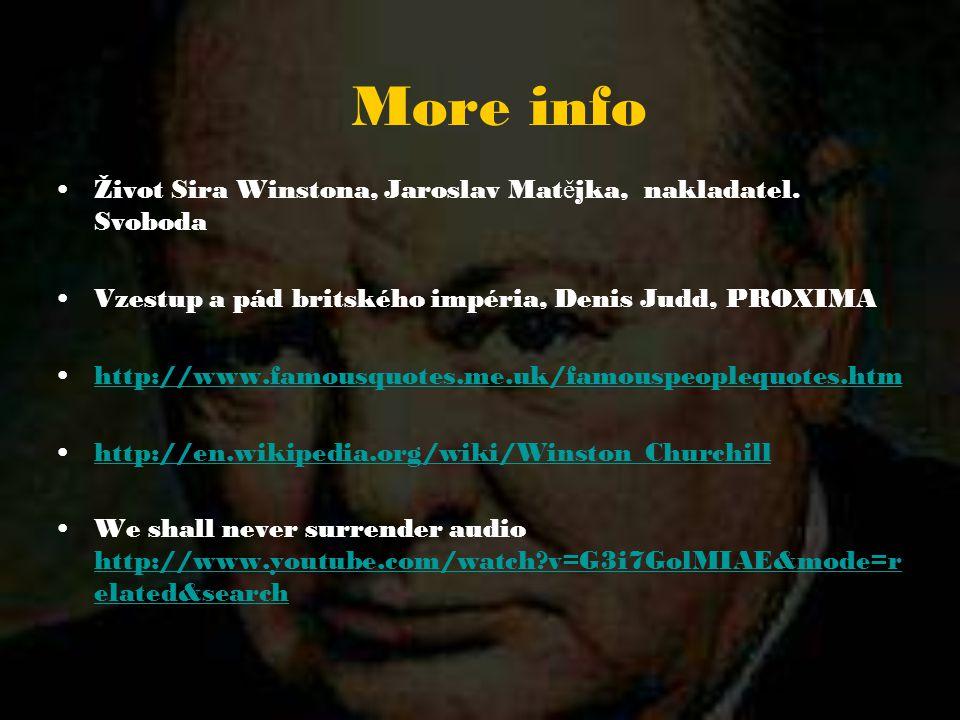 Život Sira Winstona, Jaroslav Mat ě jka, nakladatel. Svoboda Vzestup a pád britského impéria, Denis Judd, PROXIMA http://www.famousquotes.me.uk/famous