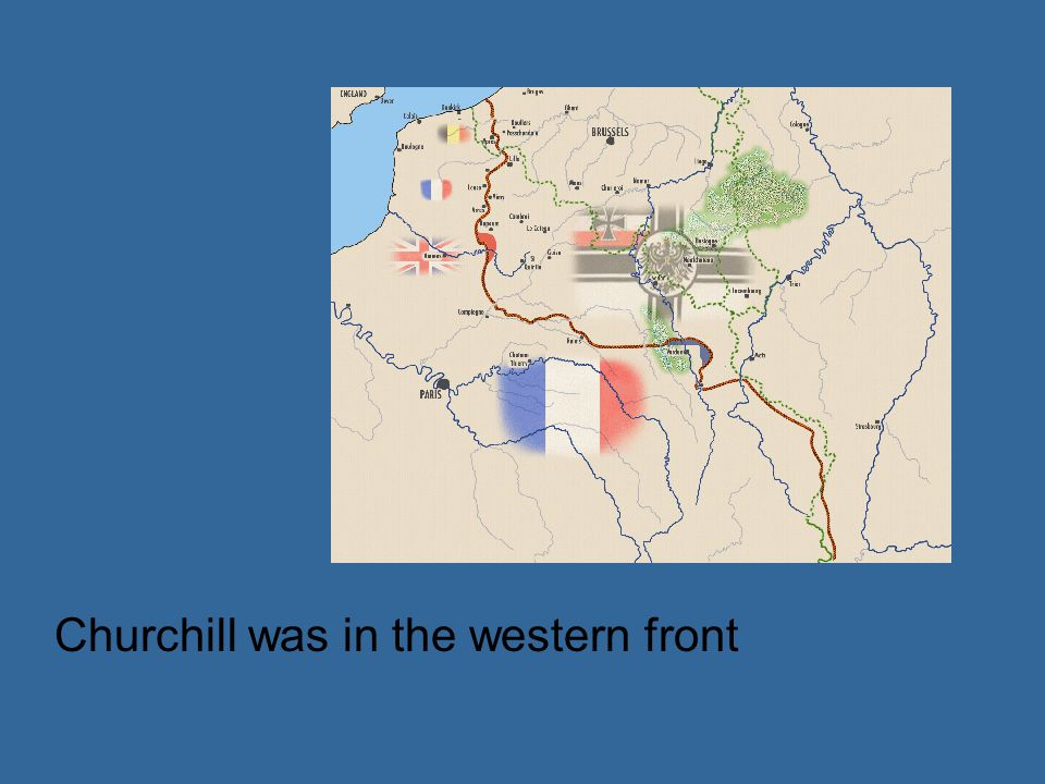 Churchill was in the western front