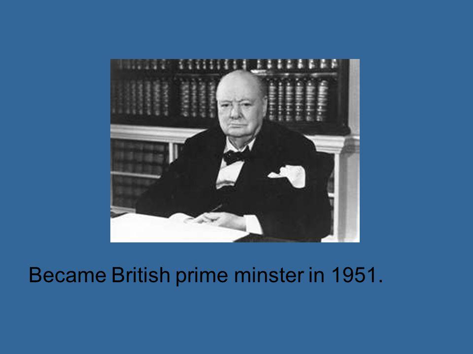 Became British prime minster in 1951.