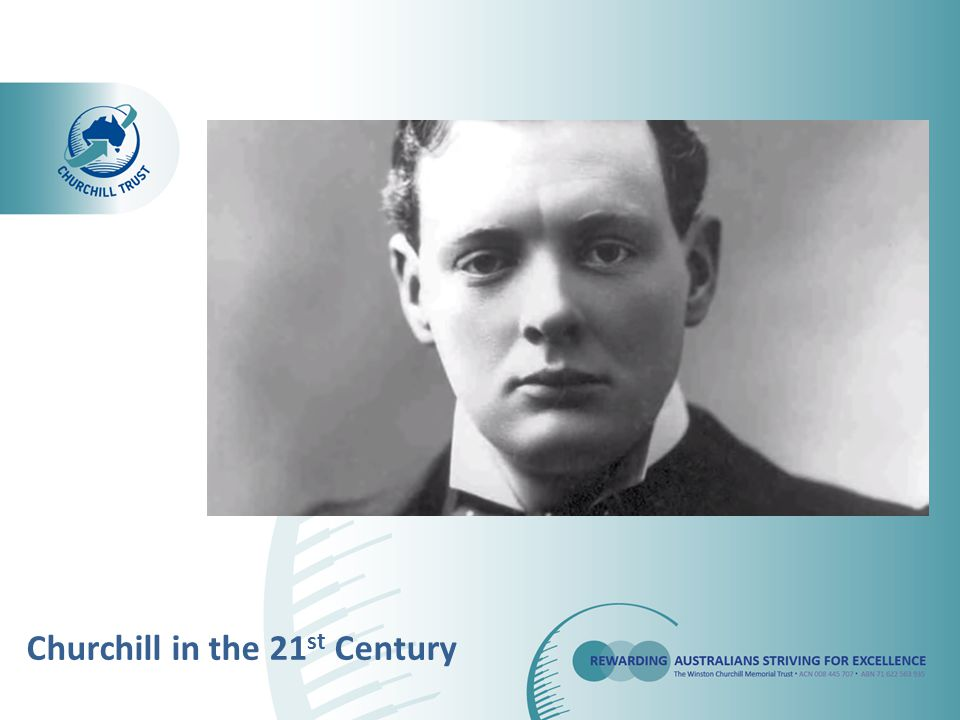 Churchill in the 21 st Century