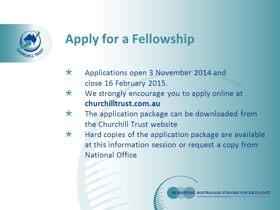  Applications open 3 November 2014 and close 16 February 2015.