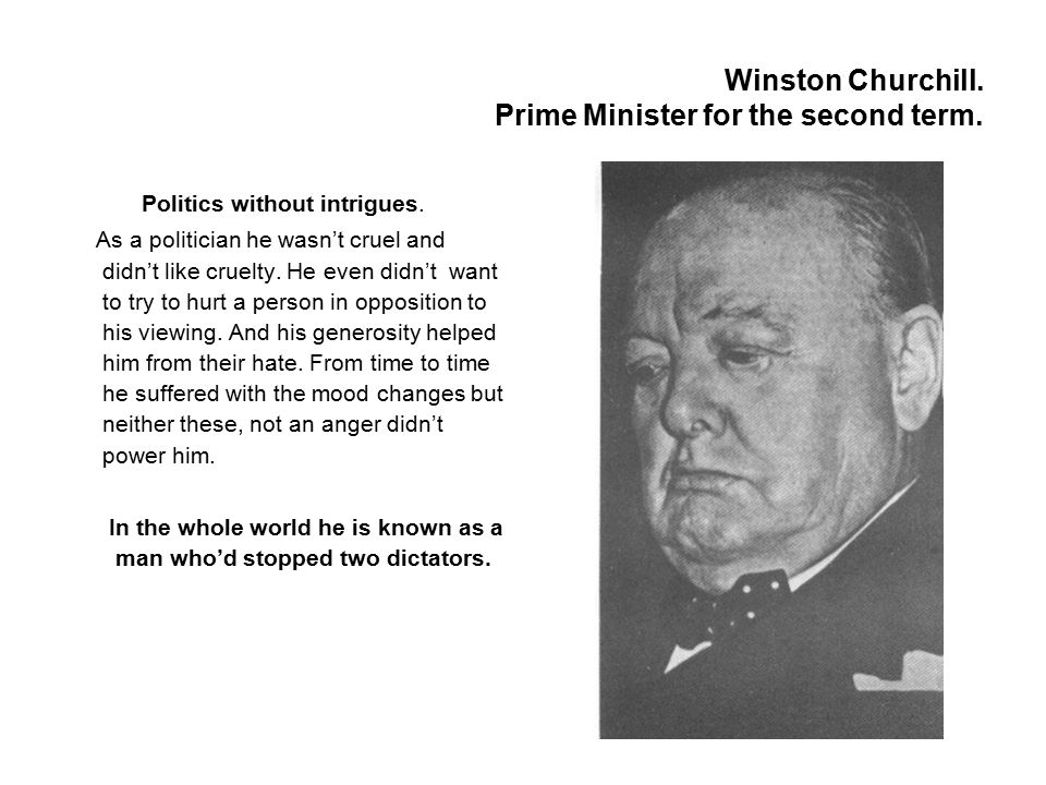 Winston Churchill.Prime Minister for the second term.