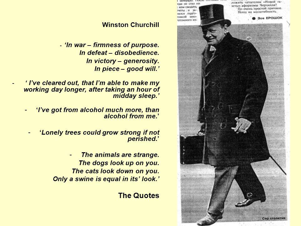 Winston Churchill - 'In war – firmness of purpose.