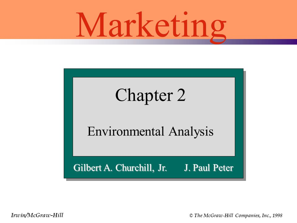 Irwin/McGraw-Hill © The McGraw-Hill Companies, Inc., 1998 Chapter 2 Environmental Analysis Marketing Gilbert A.