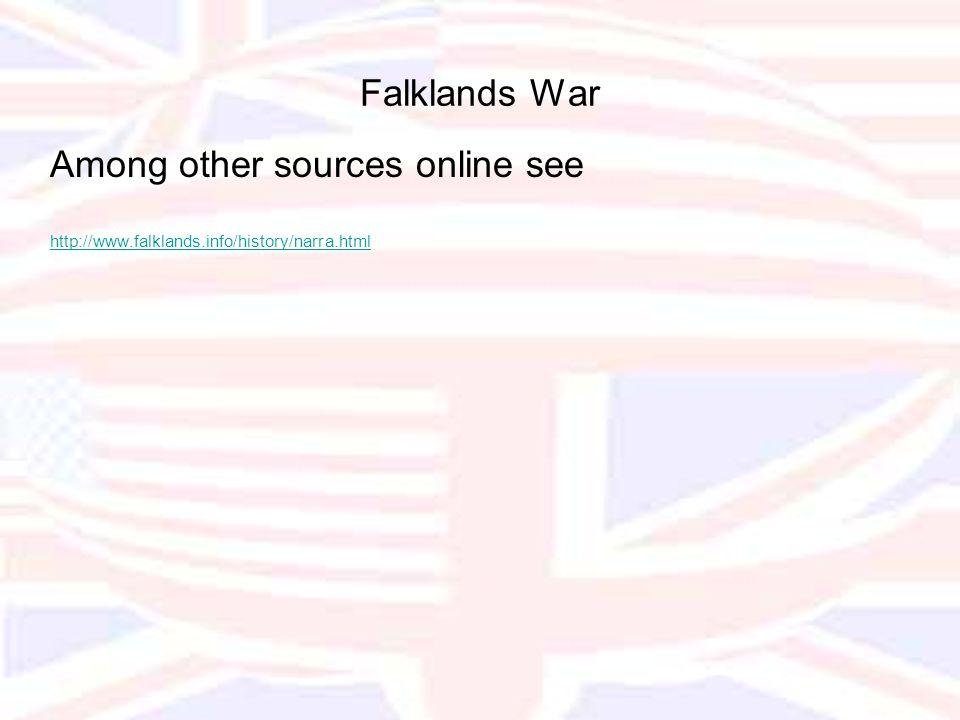 Among other sources online see http://www.falklands.info/history/narra.html Falklands War