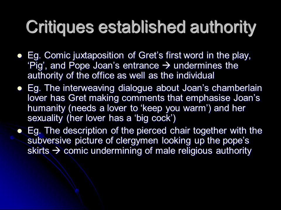 Critiques established authority Eg.