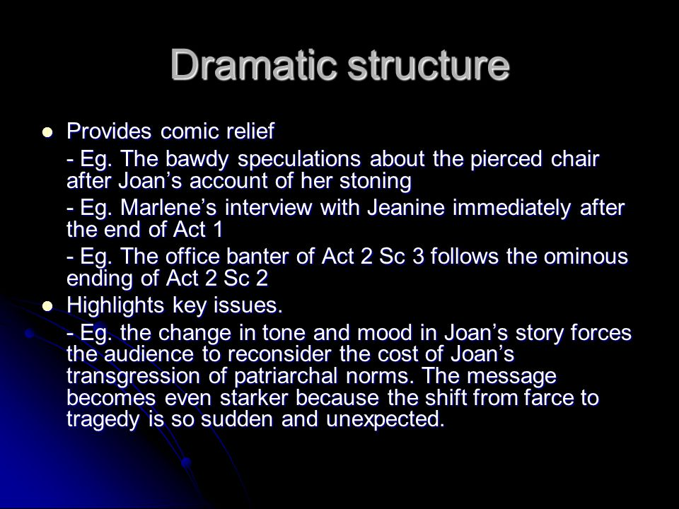 Dramatic structure Provides comic relief Provides comic relief - Eg.