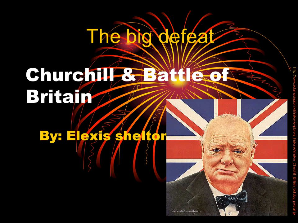 Who.& what . German attacks Britain first. Churchill was a very strong anti Nazi.