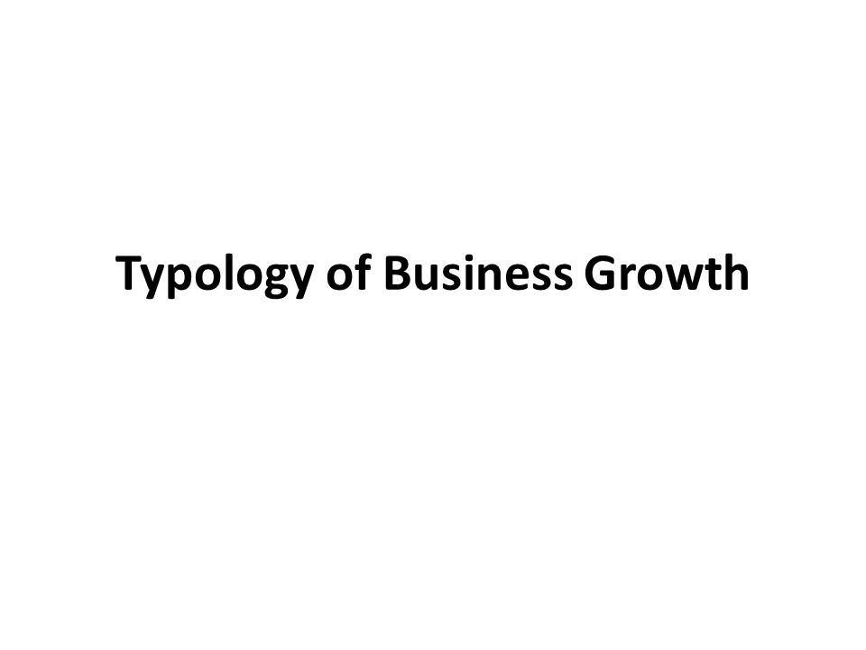 Typology of Business Growth