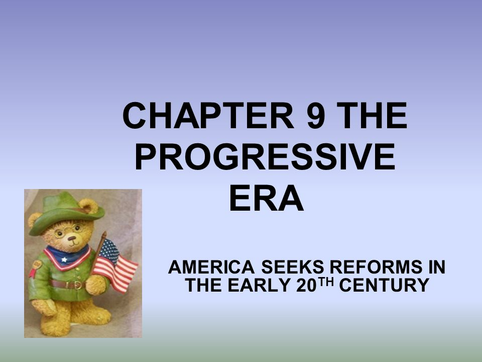 ORIGINS OF PROGRESSIVISM As America entered into the 20 th century, middle class reformers addressed many social problems Work conditions, rights for women and children, economic reform, environmental issues and social welfare were a few of these issues