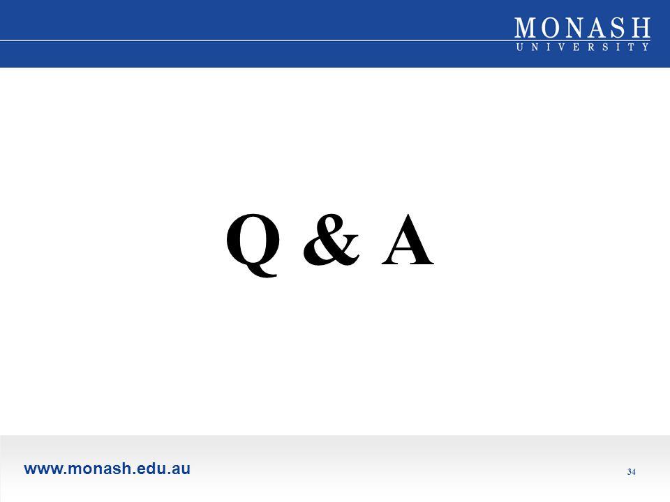 www.monash.edu.au 34 Q & A