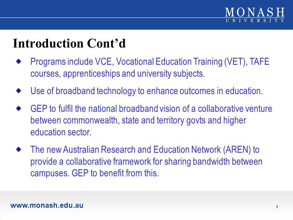 www.monash.edu.au 5 Introduction Cont'd Programs include VCE, Vocational Education Training (VET), TAFE courses, apprenticeships and university subjects.