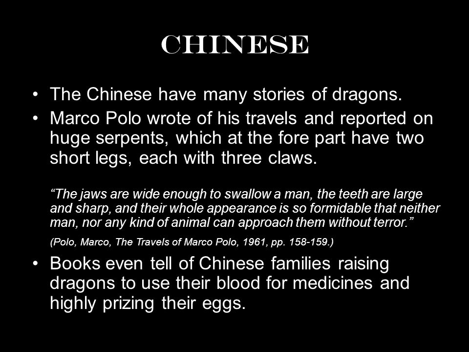 CHINESE The Chinese have many stories of dragons.