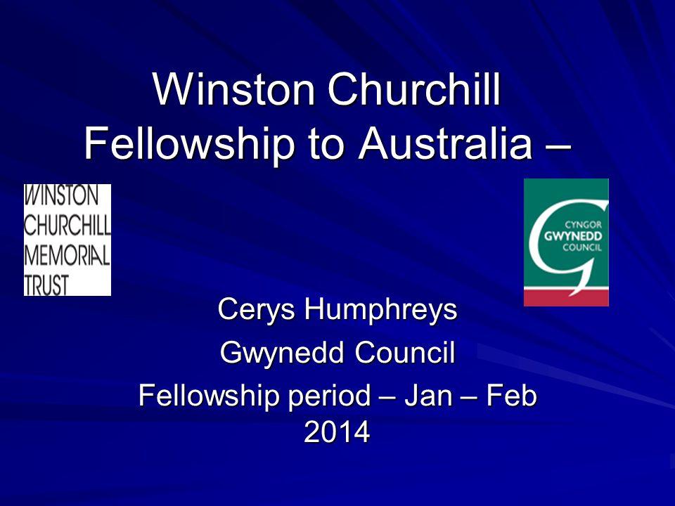 Winston Churchill Fellowship to Australia – Cerys Humphreys Gwynedd Council Fellowship period – Jan – Feb 2014