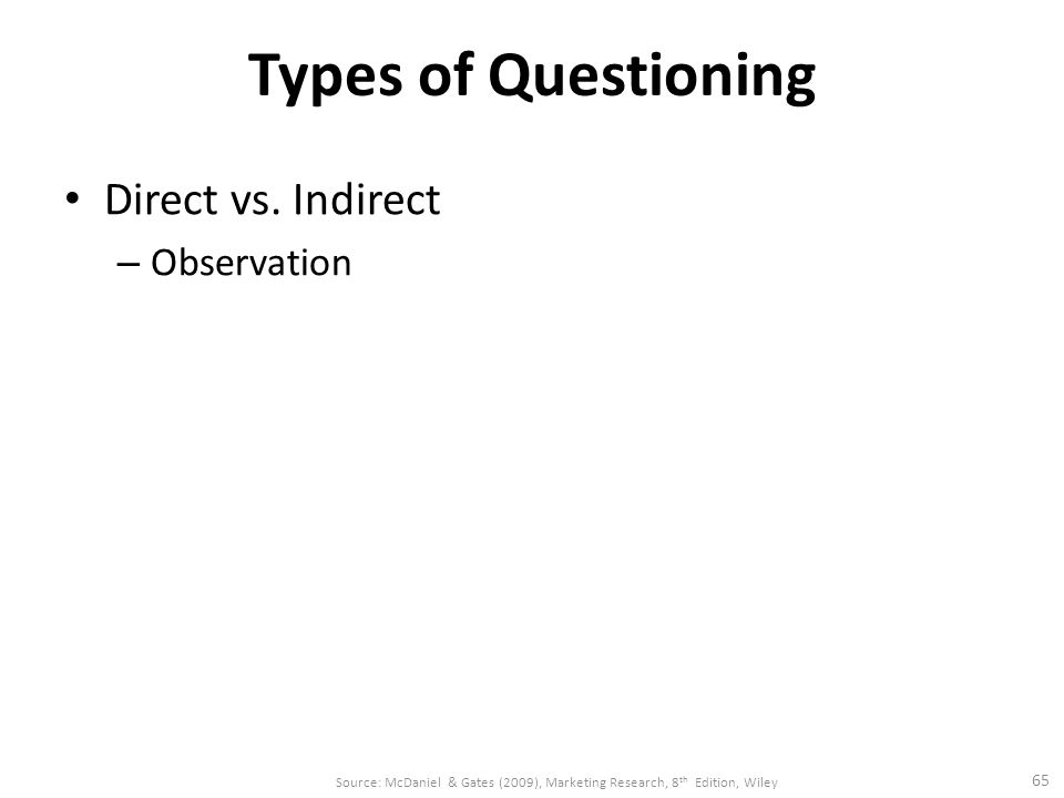 Types of Questioning Direct vs.