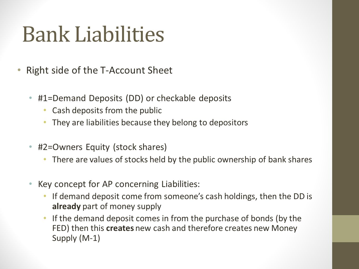Bank Assets Left side of the T-Account Sheet #1=Required Reserves (RR) These are the percentages of demand deposits that must be held in the vault so that some depositors have access to their money.