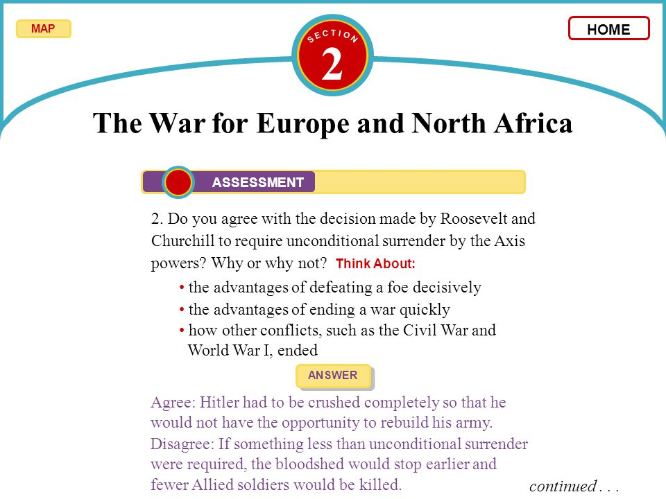 2 2. Do you agree with the decision made by Roosevelt and Churchill to require unconditional surrender by the Axis powers? Why or why not? Think About