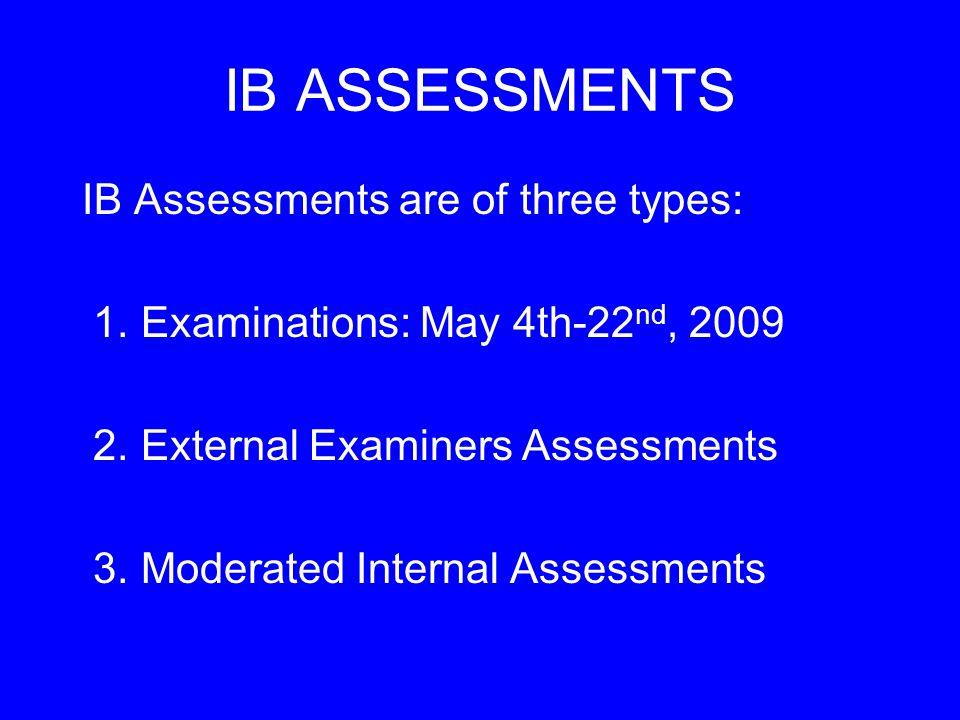 IB EXAMINATIONS The IB examinations are written world – wide.