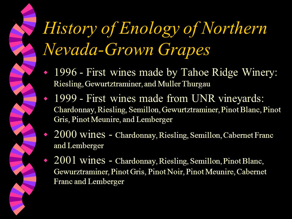 History of V. vinifera Viticulture in Northern Nevada w 1991 - Establishment of vineyards in Minden and Pahrump by Tahoe Ridge Vineyards and Winery w