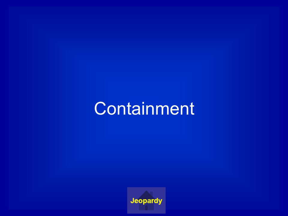 Containment Jeopardy