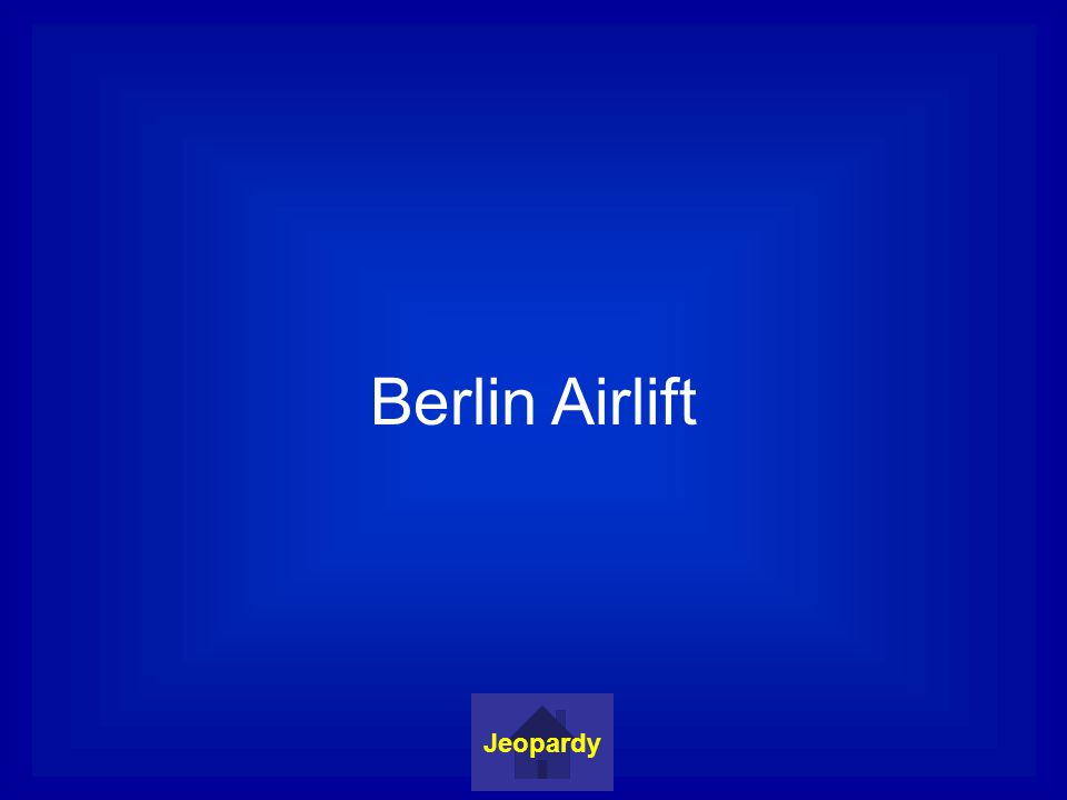 Berlin Airlift Jeopardy